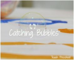 Catching and popping bubbles