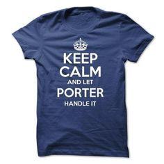 Keep calm and let PORTER handle it T Shirts, Hoodie. Shopping Online Now ==►…