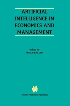 Introducing Artificial Intelligence in Economics and Managment An Edited Proceedings on the Fourth International Workshop AIEM4 TelAviv Israel January 810 1996. Great Product and follow us to get more updates!