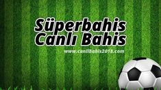Süperbahis Canlı Bahis – Canlı Bahis 2018 Soccer Ball, Sports, Hs Sports, European Football, European Soccer, Soccer, Sport, Futbol