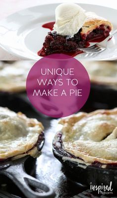Unique Ways to Make a Pie // In a skillet, mini pies, hand pies, etc.