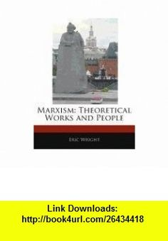 Marxism Theoretical Works and People (9781171146865) Eric Wright , ISBN-10: 1171146868  , ISBN-13: 978-1171146865 ,  , tutorials , pdf , ebook , torrent , downloads , rapidshare , filesonic , hotfile , megaupload , fileserve