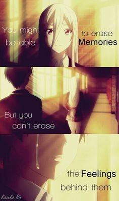 Anime quote || Du kanske kan ta ifrån mig mina minnen, men du kan inte ta ifrån mig mina känslor