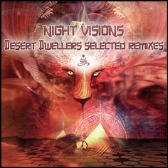Night Visions: Desert Dwellers Selected Remixes
