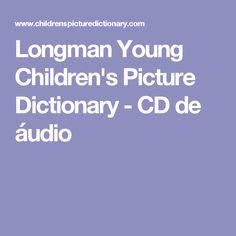 Longman Young Children's Picture Dictionary - CD de áudio