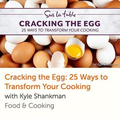 Sur La Table Resident Chef Kyle Shankman shares his professional secrets for your most egg-cellent dishes yet! Learn 25 Ways to Transform Your Cooking in this online cooking class with lifetime access AND a money-back guarantee. How To Cook Squash, How To Cook Kale, Best Cooking Oil, Cooking Chef, Cooking Eggs, Cooking Games, Cooking Bacon, Cooking Venison, Cooking Oatmeal