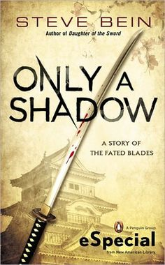 Only a Shadow (Fated Blades, #0) by Steve Bein