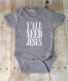 Look at this Baby Booms Heather Gray 'Y'all Need Jesus' Bodysuit - Infant on #zulily today!