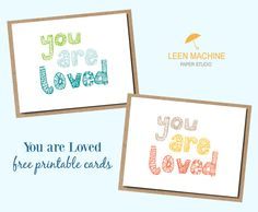 You are loved free printable cards