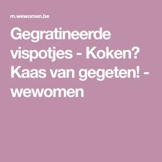 Gegratineerde vispotjes - Koken? Kaas van gegeten! - wewomen Fish And Seafood, Healthy Recipes, Lifestyle, Pasta, Healthy Eating Recipes, Healthy Diet Recipes, Noodles, Healthy Cooking Recipes, Health Recipes