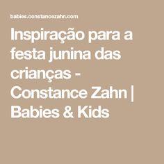 Inspiração para a festa junina das crianças - Constance Zahn   Babies & Kids