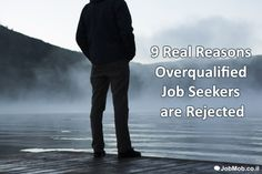 If you've ever been told you're overqualified, this is for you.