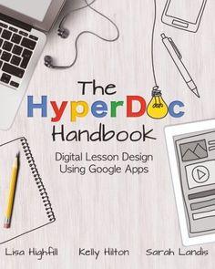 The HyperDoc Handbook: Digital Lesson Design Using Google...