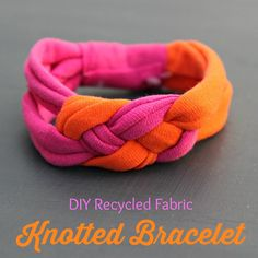 Recycle old fabric into a cool knotted bracelet.