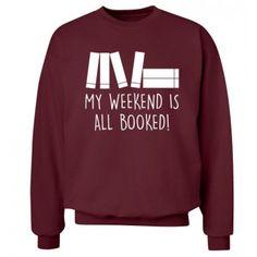 My Weekend Is All Booked Sweater Hoodie Hipster Geek Nerd Dork Fan - Fandom Shirts - Ideas of Fandom Shirts - Nerd Outfits, Mode Outfits, Fandom Outfits, Geek Chic Outfits, Funny Outfits, Pullover Hoodie, Sweater Hoodie, Hipster Sweater, Cool Shirts