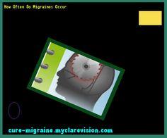 How Often Do Migraines Occur 203357 - Cure Migraine