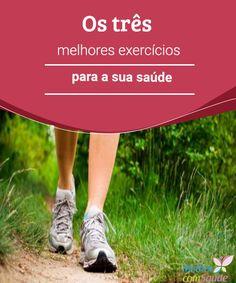 Os três melhores exercícios para a sua saúde  Seja por motivos tais como trabalho, família e, inclusive, pessoais, é habitual que levemos uma vida sedentária na qual a prática de exercícios fica de lado