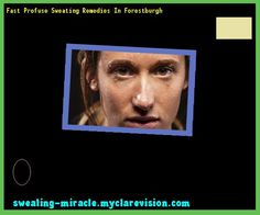 Fast Profuse Sweating Remedies In Forestburgh 114256 - Your Body to Stop Excessive Sweating In 48 Hours - Guaranteed!
