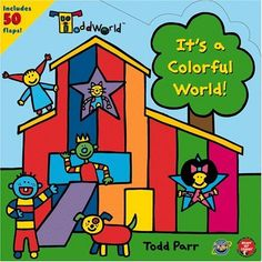 ToddWorld: It's a Colorful World! (Toddworld) by Todd Parr