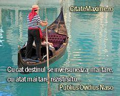 """""""Cu cat destinul se inversuneaza mai tare, cu atat mai tare rezisti si tu..."""" #CitatImagine de Publius Ovidius Naso Iti place acest #citat? ♥Distribuie♥ mai departe catre prietenii tai. #CitateImagini: #Destin #PubliusOvidiusNaso #romania #quotes Vezi mai multe #citate pe http://citatemaxime.ro/"""