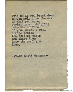 Typewriter Series #1189 by Tyler Knott Gregson*Chasers of the Light, is available through Amazon, Barnes and Noble, IndieBound , Books-A-Million , Paper Source or Anthropologie *