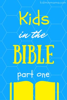 Kids in the Bible: Part One, Free lesson on kids in the bible. Free printable