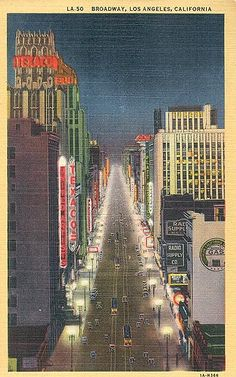 Postcard Ca Broadway in Los Angeles California Car lights City Texaco Building California History, California Dreamin', Vintage California, Los Angeles Area, Downtown Los Angeles, Route 66, United Artists Theater, Poster Art, San Francisco