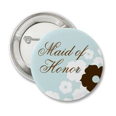 In Bloom Maid of Honor Button from http://www.zazzle.com/maid+of+honor+buttons