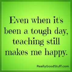 Even when it's been a tough day, teaching still makes me happy. Can't all art teachers relate? :)