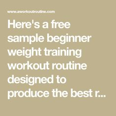 Here's a free sample beginner weight training workout routine designed to produce the best results possible for beginners. #strengthtrainingforbeginners