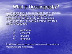 an introduction to the oceanography the scientific study of the ocean Scientists and the sea 1650-1900: a study of marine science (aldershot   murray, john historical introduction, in report on the scientific results of the.