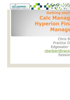 getting-started-with-calc-manager-for-hyperion-financial-management by Edgewater Ranzal via Slideshare