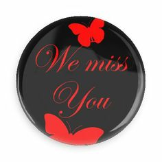 Funny Buttons - Custom Buttons - Promotional Badges - Get Well Soon Pins - Wacky Buttons - We miss you