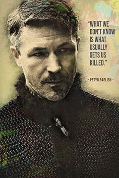 Petyr Baelish GOT Game of Thrones Quotes Poster 13×19