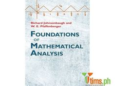 Find the best and affordable brand new and second hand Books and Publications for sale at tims.ph - Foundations of Mathematical Analysis This classroom-tested volume offers a definitive look at modern analysis, with view..., Marikina - Metro Manila - Philippines