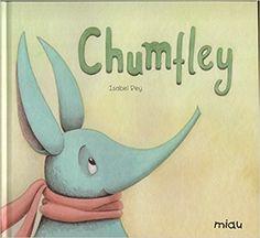 Chumfley / Isabel Rey Prieto. ¿Te gustaría saber qué son los Chumfleis? Aprende sobre animales poco conocidos en este libro.