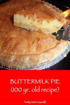 Buttermilk pie 100 yr old recipe family meal recipes 26 caramel dessert recipes Easy Pie Recipes, Old Recipes, Cake Recipes, Dessert Recipes, Cooking Recipes, Meal Recipes, Cooking Tips, Southern Buttermilk Pie, Buttermilk Recipes