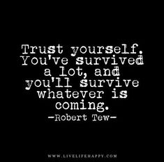 You've Survived a Lot
