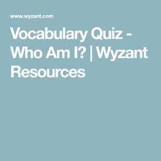 Vocabulary Quiz - Who Am I? | Wyzant Resources