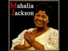 I Gave Up Everything To Follow Him - Mahalia Jackson