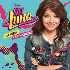 La vida es un sueño - Soy Luna
