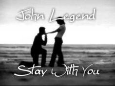 John Legend - Stay With You = Heard this for the 1st time at a wedding I attended this weekend. I think it's lovely.