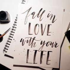 Brush Lettering: fall in love with your life. Lettering by Sarah Ward