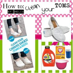 """""""How To: Clean your TOMS"""" by tipgirlsofpolyvore on Polyvore"""