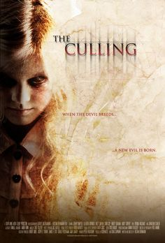 """The Culling (2013). """"When The Devil Breeds, A New Evil Is Born."""""""