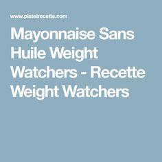 Mayonnaise Sans Huile Weight Watchers - Recette Weight Watchers