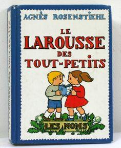 Le Larousse des tout-petits, Agnès Rosenstiehl, Larousse, 1985