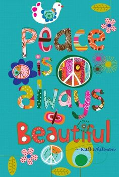 Peace is always Beautiful. ~ Walt Whitman Love the colors and how different things are on the page. Very random. I am not, I try to keep things orderly so maybe I need to let go some? You think? Paz Hippie, Hippie Peace, Hippie Love, Hippie Chick, Happy Hippie, Hippie Things, Hippie Vibes, Hippie Style, Walt Whitman
