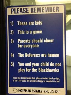 Signs like this need to be put up for all kids games to remind the grown ups that they are kids that are playing, not professionals...