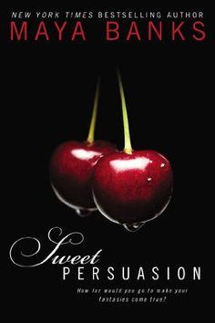 Sweet Persuasion by Maya Banks